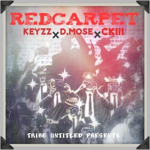 Red Carpet Freeverse- Keyzz X D.Mose X CKIII
