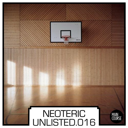 UNLISTED.016 - Neoteric (Tuff House)