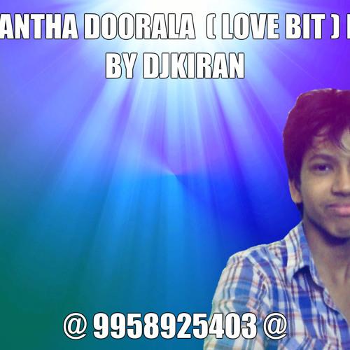 Allantha Doorala ( Love Bit ) 2014 Mix By Djkiran Catch Me On @9985925403@