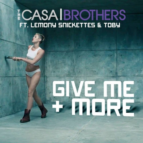 TheCasaBrothers Ft. Lemony Snickettes - Give Me More (Feat ToBy)