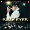 Blue Eyes (Remix)( Yo Yo Honey Singh