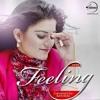 Feeling - |Kaur B  Feat. Bunty Bains, Desi Crew& Jugraj Sandhu |New Song 2014