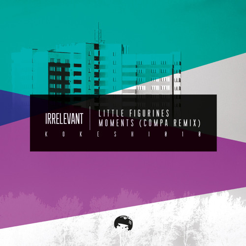"Irrelevant - Moments (Compa Remix) (12"" Out Now on Kokeshi)"