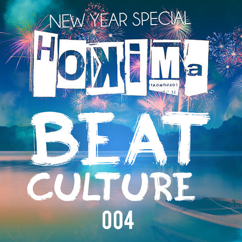 Hokima Presents:  'Beat Culture' 004 01/01/2014 New Year Special!