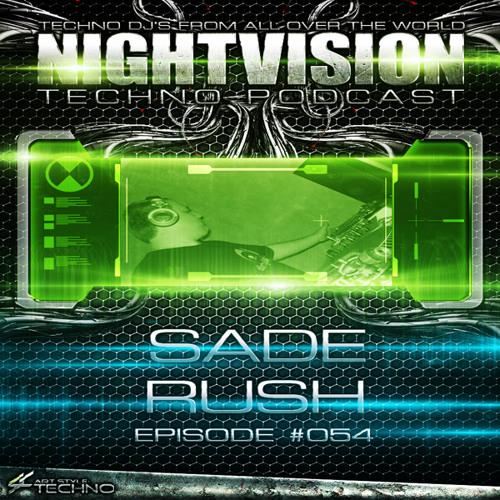 Sade Rush [HU] - NightVision Techno PODCAST 54 pt1