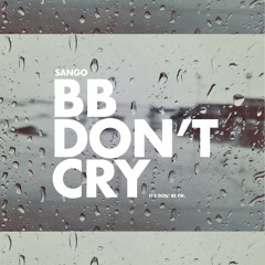BB Don't Cry (It's Gon' Be Ok)