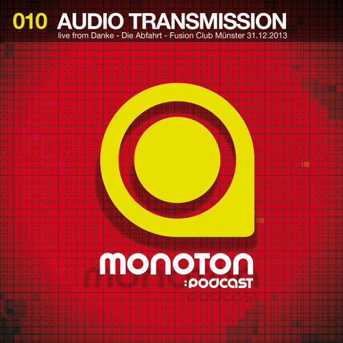 MNTNPC010 - MONOTON:audio pres. Audio Transmission live from Fusion Club Münster - 31.12.2013