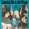 Peter Paul and Mary's Leaving On A Jet Plane