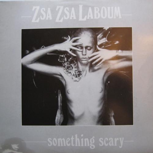 Zsa Zsa La Boum - Something Scary