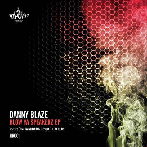 DANNY BLAZE - BLOW YA SPEAKERZ (CALVERTRON REMIX) CLIP