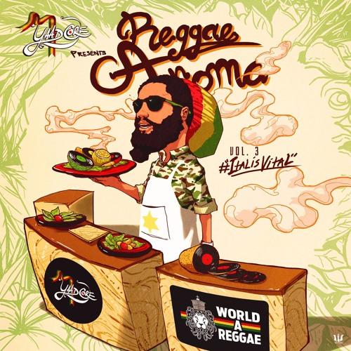 Reggae Aroma Vol.3 #ITALisVITAL - Yaadcore
