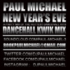 PAUL MICHAEL ☆ NYE EVE 2013 ☆ DANCEHALL KWIK MIX