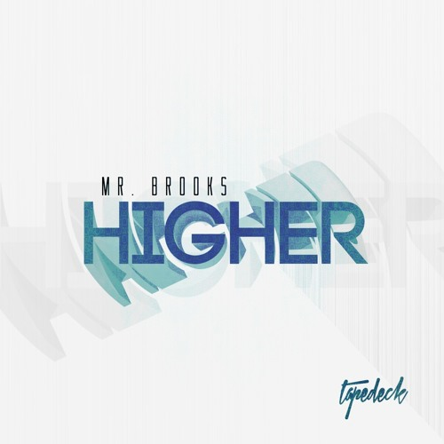 Mr. BROOKS - HIGHER (OUT NOW!!! )