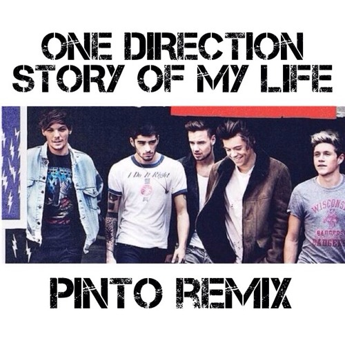 One Direction - Story Of My Life (PINTO Remix)