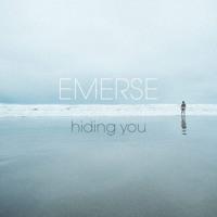 Emerse - Hiding You