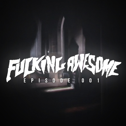 Cosenza presents: 'FUCKING AWESOME' Monthly Mix -- Episode 001 [Live @ Mad Decent Mondays]