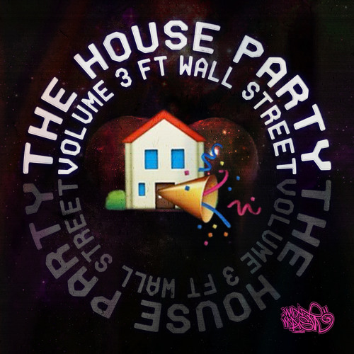 The House Party Mix VOL.3 With a guest mix by Wall Street_