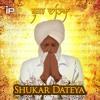 SHUKAR DATEYA| Prabh Gill & DesiRoutz & Jugraj Sandhu | New Song 2014