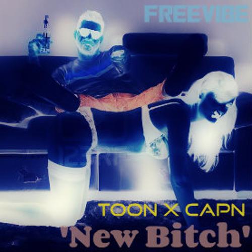New Bitch ft. Captn Dan  (Prod. TuneS)