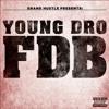 Young Dro Feat.Lil K,T.I.,Trinidad-FDB (Fuck Dat Bitch) G-Mix Portada del disco