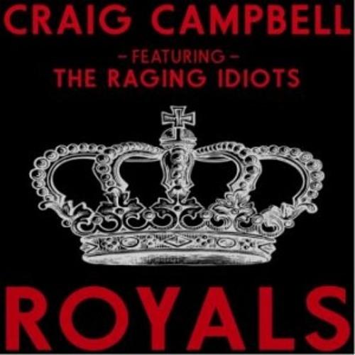 ROYALS CRAIG CAMPBELL & Raging Idiots Dee Jay Silver Edit