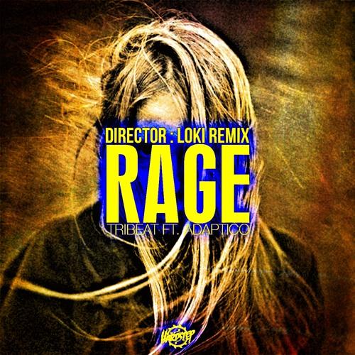 TriBeat feat. Adaptico - Rage (Director: Loki Remix)