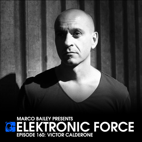 Elektronic Force Podcast 160 with Victor Calderone