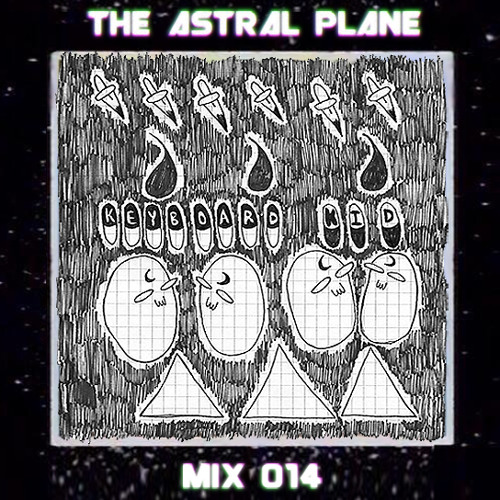 Keyboard Kid Based Mix For The Astral Plane