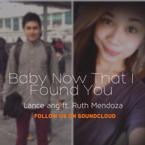 Baby Now That I Found You (Lance Ang ft Ruth Mendoza) Acoustic