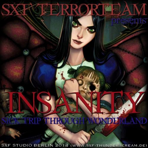 SXF Terrorteam - Insanity (Sick Trip Through Wonderland)