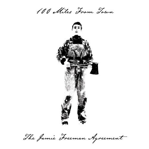 The Jamie Freeman Agreement - 100 Miles From Town album sampler