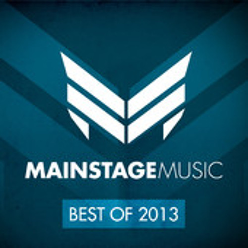 Mainstage Music - Best Of 2013 Mini mix