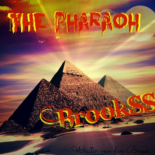 The Pharaoh (Original Brookss Mix) [OUT NOW]!