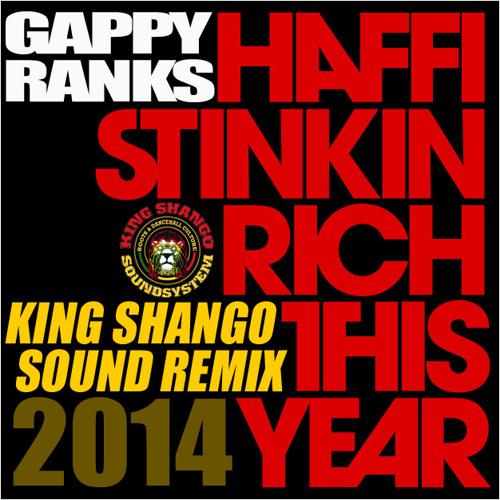 Gappy Ranks - Stinkin Rich - King Shango RMX