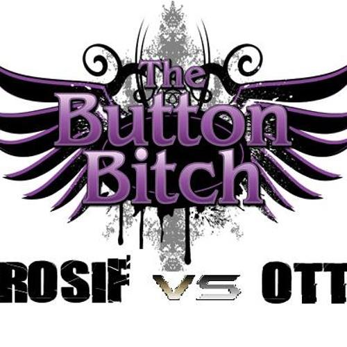 The Button Bitch--- Herosif vs Otta