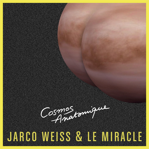 Jarco Weiss & Le Miracle - Cosmos Anatomique (The Supermen Lovers classic remix)