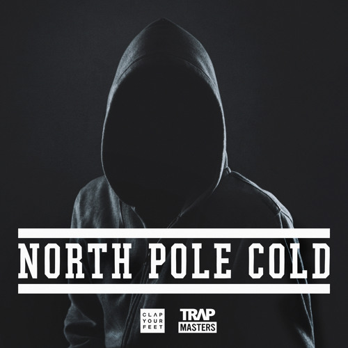 North Pole Cold by TrapMasters