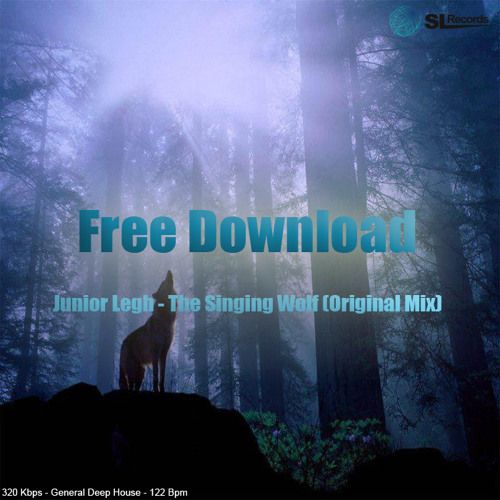 Junior Legh - The Singing Wolf (Original Mix) FREE DOWNLOAD - LIBRE DESCARGA