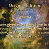 """ACIM LESSON 2 AUDIO ♫ ♪ ♫ """"I have given everything I see ...all the meaning that it has for me."""""""