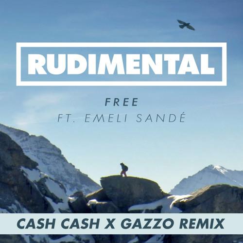 Rudimental - Free (Cash Cash X Gazzo Remix)