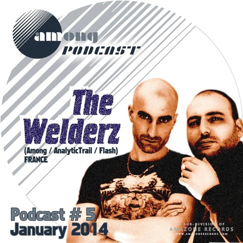 The Welderz Dj Set @ Among Podcast 05_Fnoob_Radio January 2014