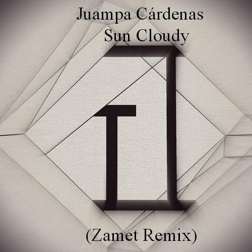 Juampa cardenas sun cloudy (Zamet remix)