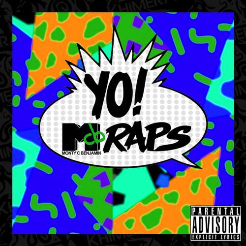 Monty C. Benjamin - Yo! MCB Raps