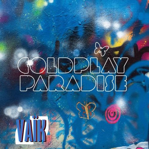Coldplay - Paradise [Remix]