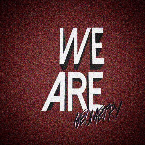 Geometry - We Are (Original Mix)