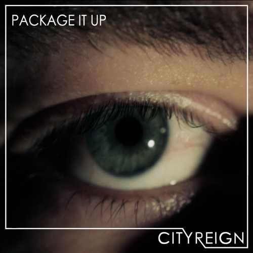 City Reign - Package It Up