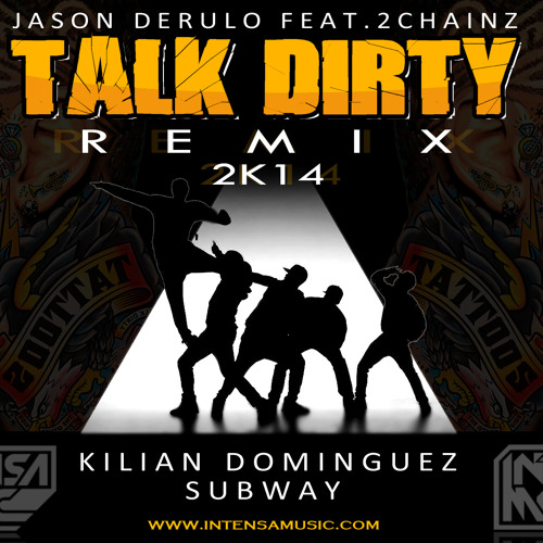 Talk Dirty Feat. 2 Chainz (Kilian Dominguez & Subway Remix)