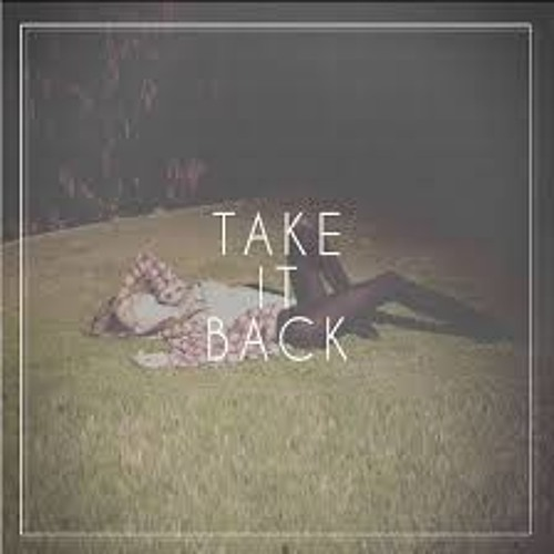 Take It All Back