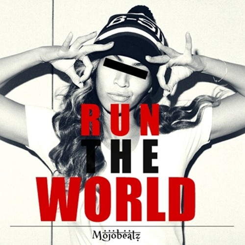 RUN THE WORLD Mojobeatz X Kito