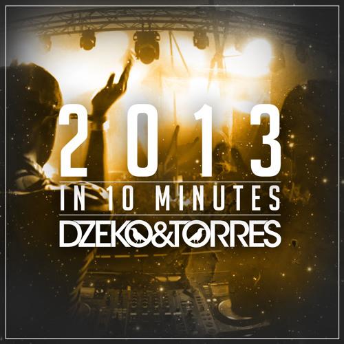 Dzeko & Torres – 2013 In 10 Minutes